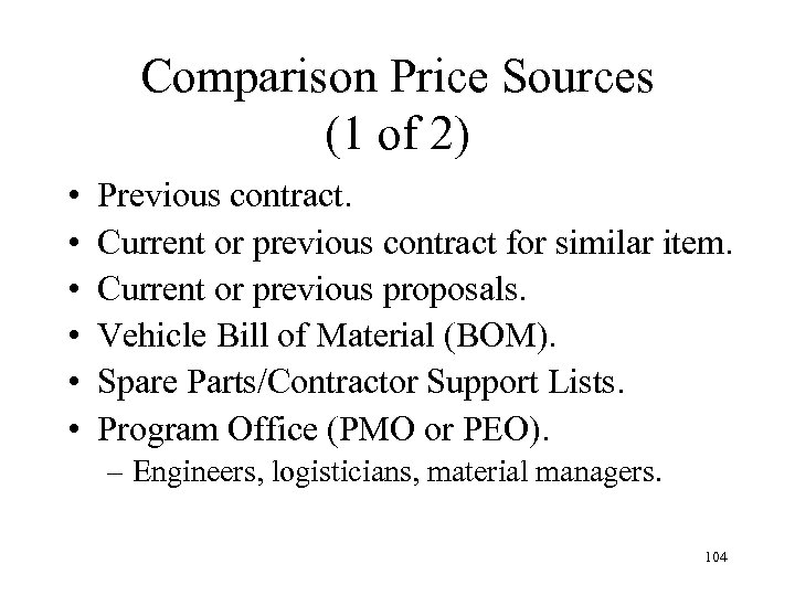 Comparison Price Sources (1 of 2) • • • Previous contract. Current or previous