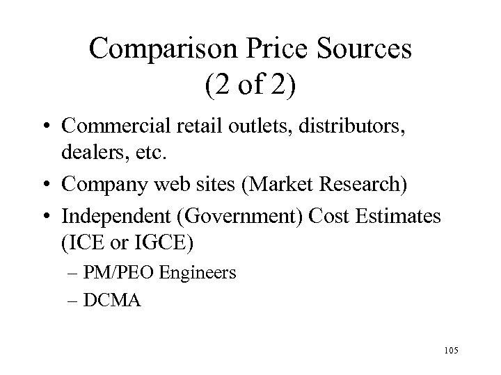 Comparison Price Sources (2 of 2) • Commercial retail outlets, distributors, dealers, etc. •