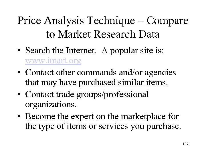 Price Analysis Technique – Compare to Market Research Data • Search the Internet. A