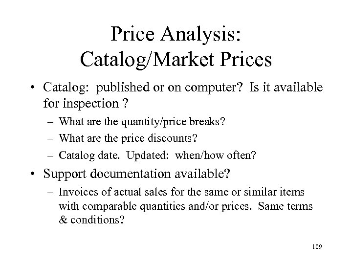 Price Analysis: Catalog/Market Prices • Catalog: published or on computer? Is it available for