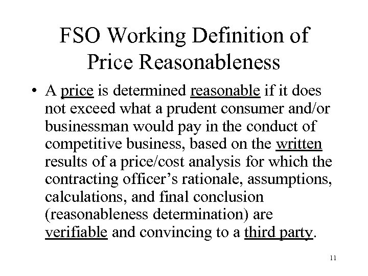 FSO Working Definition of Price Reasonableness • A price is determined reasonable if it