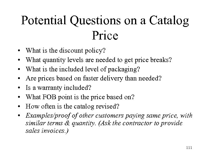 Potential Questions on a Catalog Price • • What is the discount policy? What