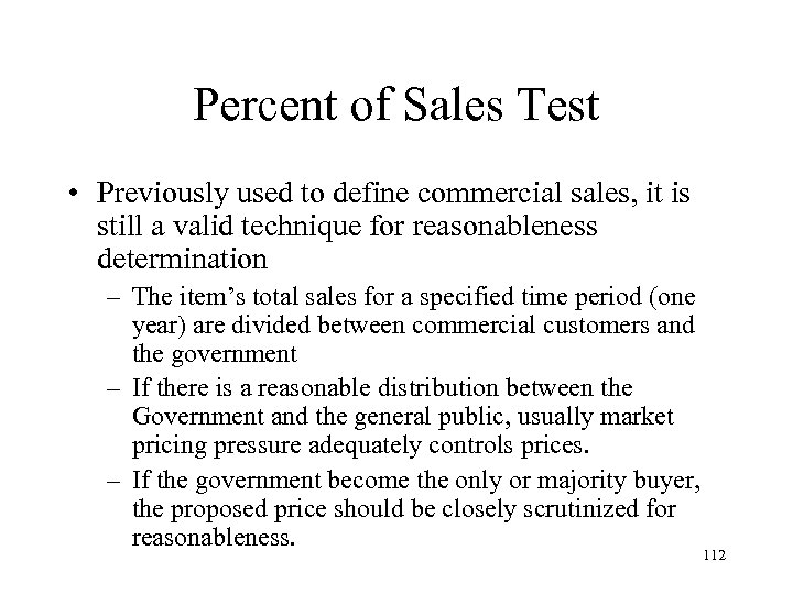 Percent of Sales Test • Previously used to define commercial sales, it is still