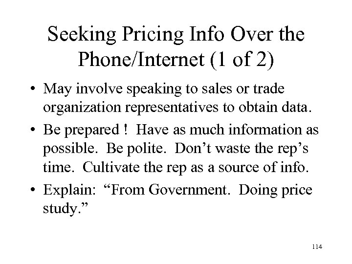 Seeking Pricing Info Over the Phone/Internet (1 of 2) • May involve speaking to