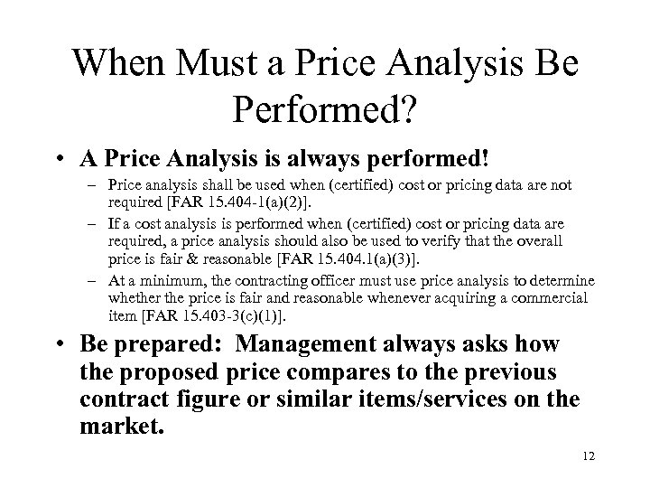 When Must a Price Analysis Be Performed? • A Price Analysis is always performed!