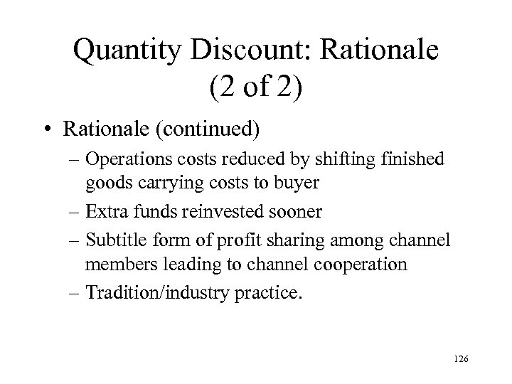 Quantity Discount: Rationale (2 of 2) • Rationale (continued) – Operations costs reduced by