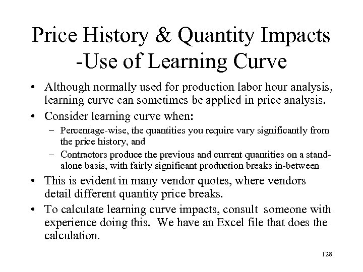 Price History & Quantity Impacts -Use of Learning Curve • Although normally used for