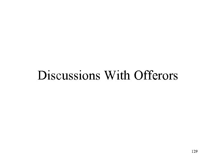 Discussions With Offerors 129
