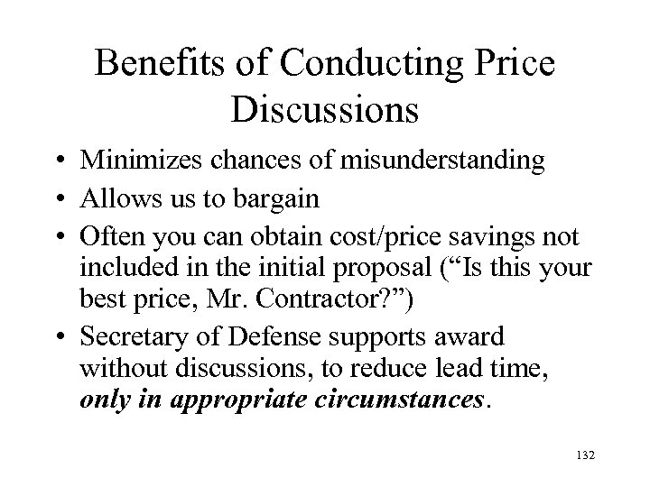 Benefits of Conducting Price Discussions • Minimizes chances of misunderstanding • Allows us to