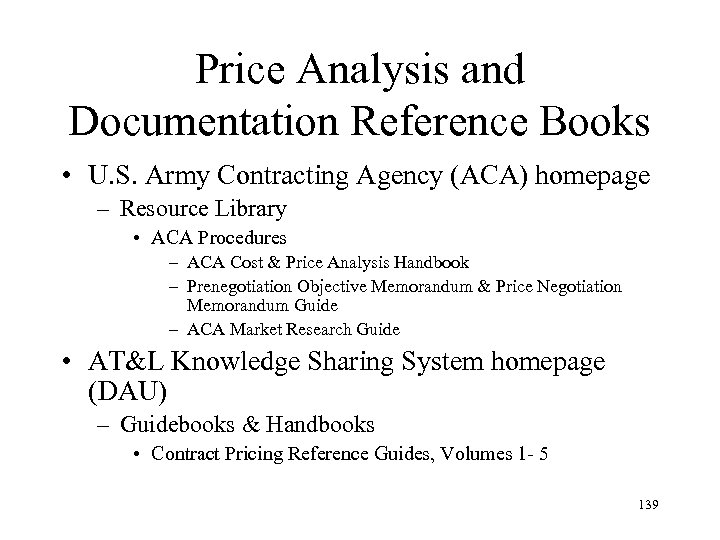 Price Analysis and Documentation Reference Books • U. S. Army Contracting Agency (ACA) homepage