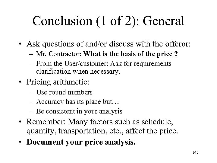Conclusion (1 of 2): General • Ask questions of and/or discuss with the offeror: