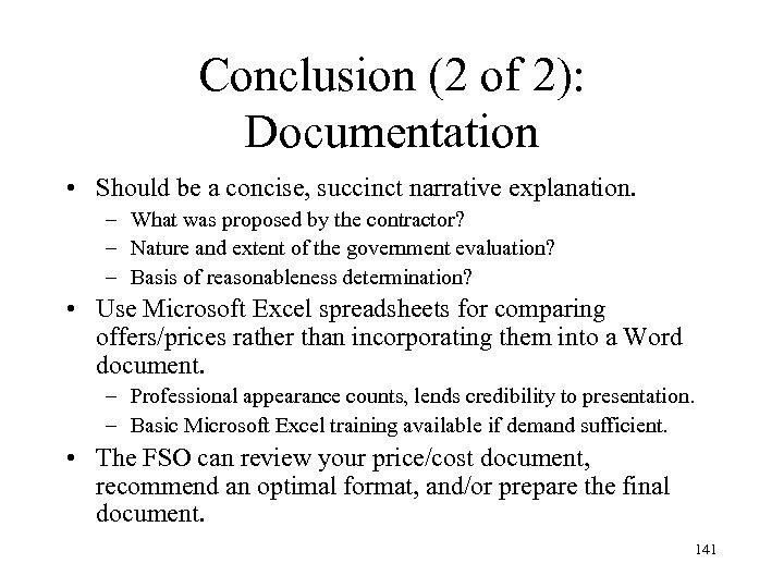 Conclusion (2 of 2): Documentation • Should be a concise, succinct narrative explanation. –