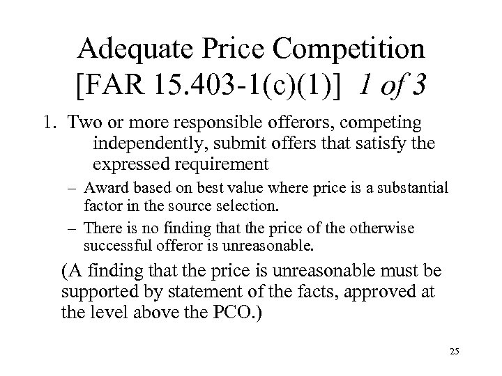 Adequate Price Competition [FAR 15. 403 -1(c)(1)] 1 of 3 1. Two or more