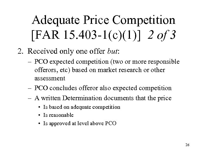 Adequate Price Competition [FAR 15. 403 -1(c)(1)] 2 of 3 2. Received only one