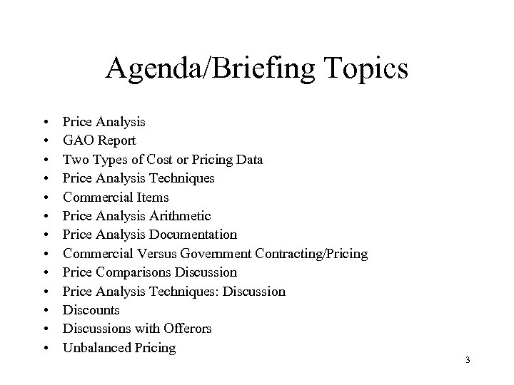 Agenda/Briefing Topics • • • • Price Analysis GAO Report Two Types of Cost