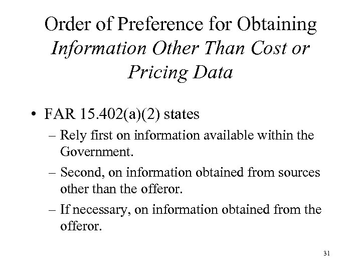 Order of Preference for Obtaining Information Other Than Cost or Pricing Data • FAR