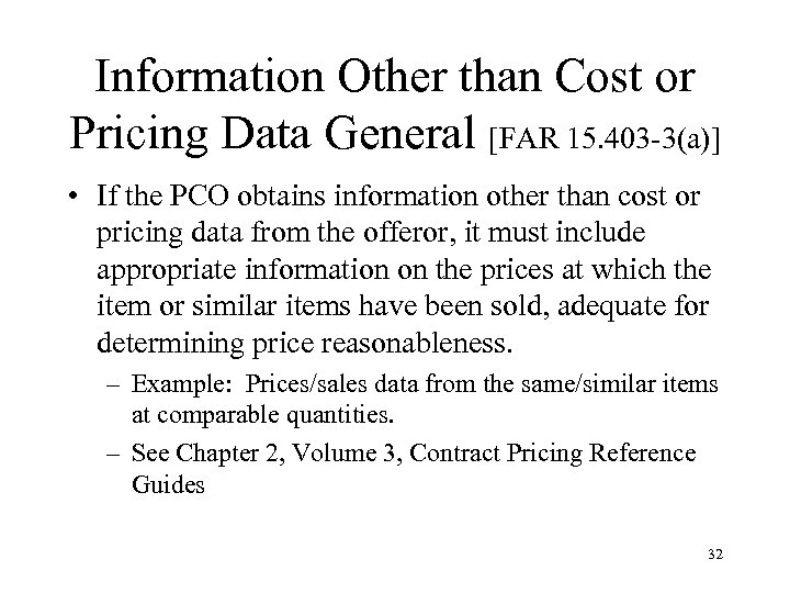 Information Other than Cost or Pricing Data General [FAR 15. 403 -3(a)] • If