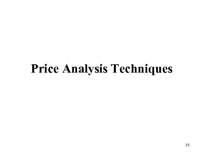 Price Analysis Techniques 33