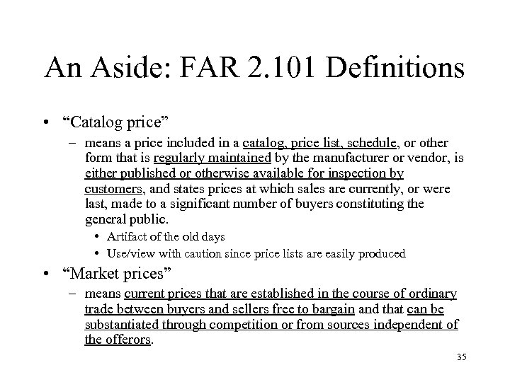 """An Aside: FAR 2. 101 Definitions • """"Catalog price"""" – means a price included"""