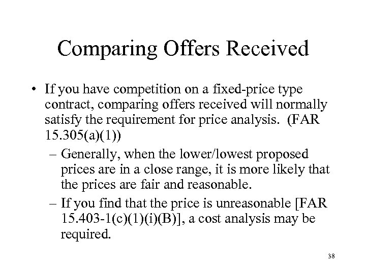 Comparing Offers Received • If you have competition on a fixed-price type contract, comparing