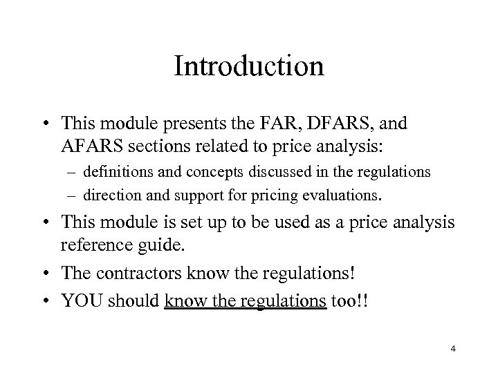 Introduction • This module presents the FAR, DFARS, and AFARS sections related to price