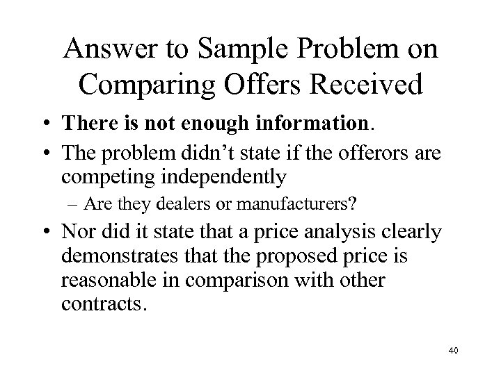 Answer to Sample Problem on Comparing Offers Received • There is not enough information.
