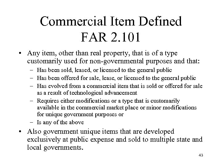 Commercial Item Defined FAR 2. 101 • Any item, other than real property, that