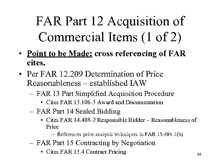 FAR Part 12 Acquisition of Commercial Items (1 of 2) • Point to be