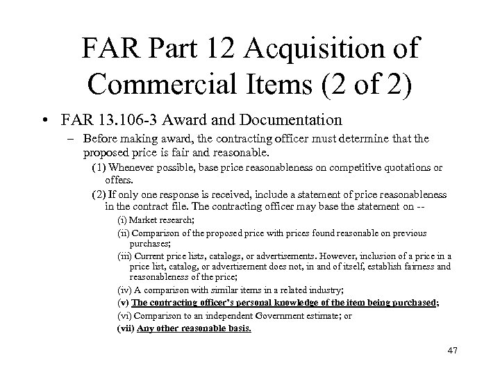 FAR Part 12 Acquisition of Commercial Items (2 of 2) • FAR 13. 106