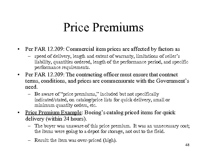 Price Premiums • Per FAR 12. 209: Commercial item prices are affected by factors