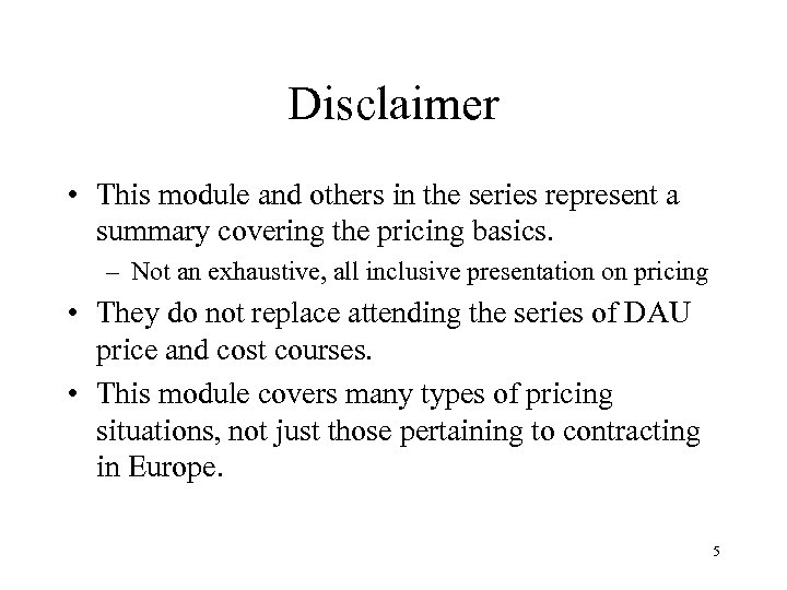 Disclaimer • This module and others in the series represent a summary covering the