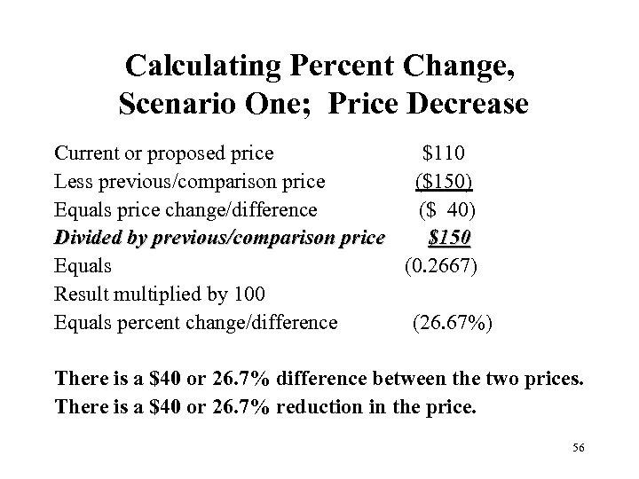 Calculating Percent Change, Scenario One; Price Decrease Current or proposed price $110 Less previous/comparison