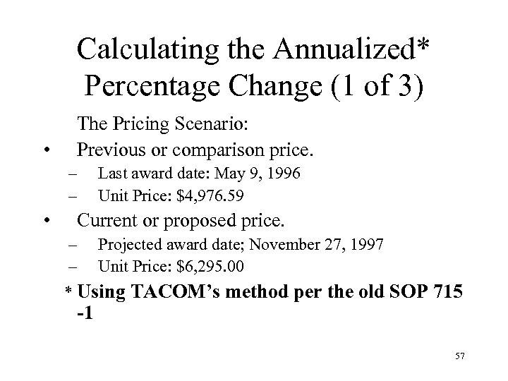 Calculating the Annualized* Percentage Change (1 of 3) • The Pricing Scenario: Previous or
