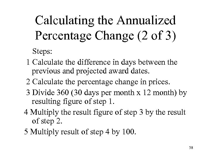 Calculating the Annualized Percentage Change (2 of 3) Steps: 1 Calculate the difference in