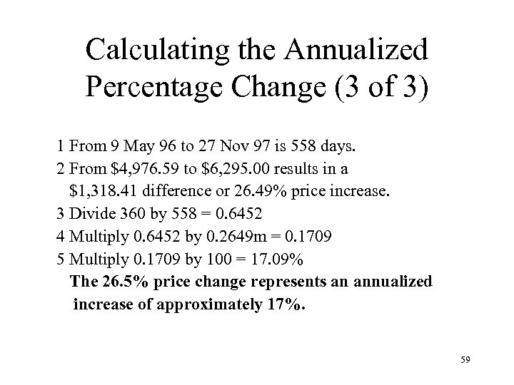 Calculating the Annualized Percentage Change (3 of 3) 1 From 9 May 96 to