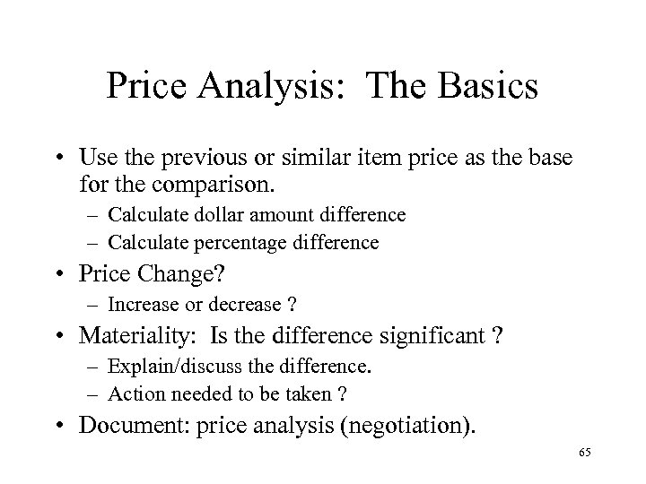 Price Analysis: The Basics • Use the previous or similar item price as the