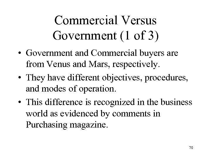 Commercial Versus Government (1 of 3) • Government and Commercial buyers are from Venus