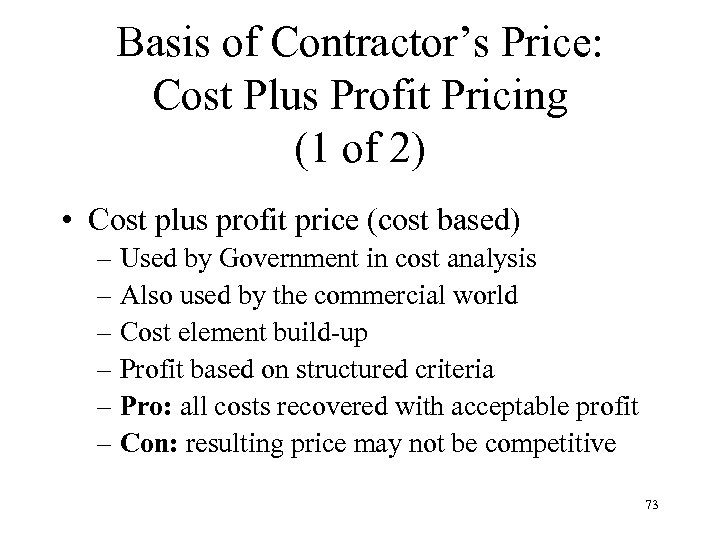 Basis of Contractor's Price: Cost Plus Profit Pricing (1 of 2) • Cost plus