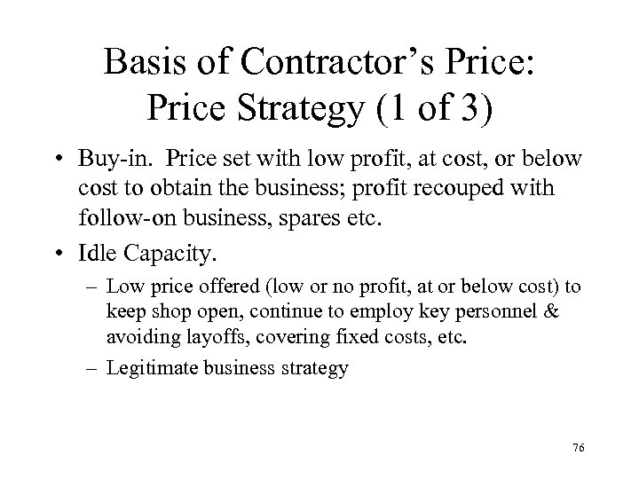 Basis of Contractor's Price: Price Strategy (1 of 3) • Buy-in. Price set with