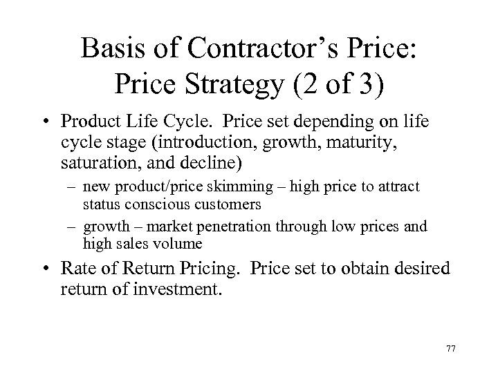 Basis of Contractor's Price: Price Strategy (2 of 3) • Product Life Cycle. Price