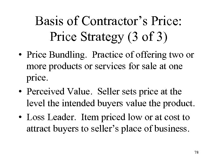 Basis of Contractor's Price: Price Strategy (3 of 3) • Price Bundling. Practice of