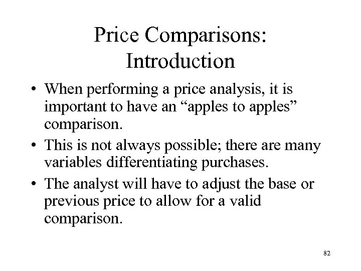 Price Comparisons: Introduction • When performing a price analysis, it is important to have