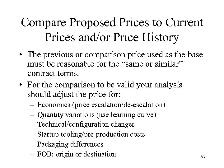 Compare Proposed Prices to Current Prices and/or Price History • The previous or comparison