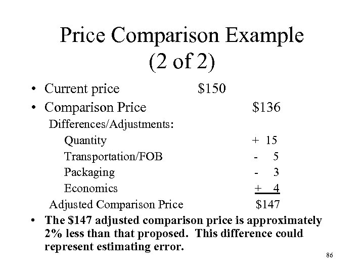 Price Comparison Example (2 of 2) • Current price • Comparison Price $150 $136