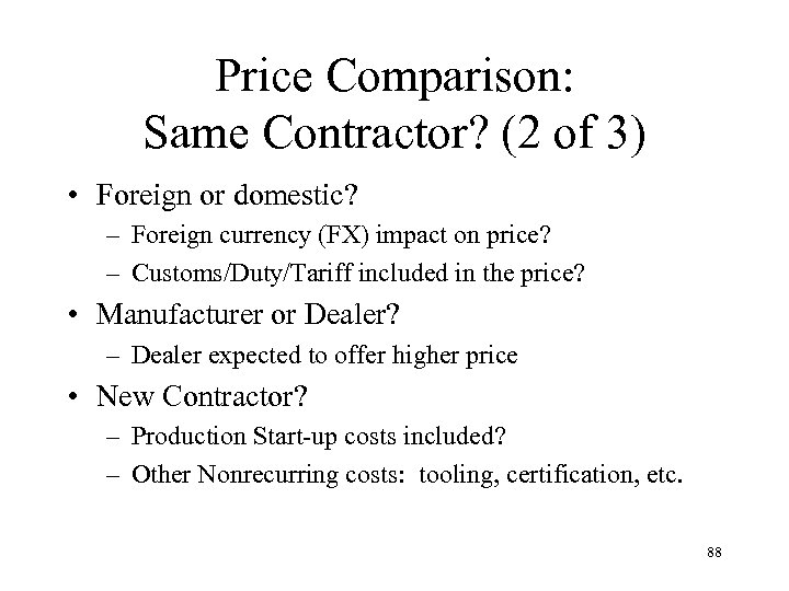 Price Comparison: Same Contractor? (2 of 3) • Foreign or domestic? – Foreign currency