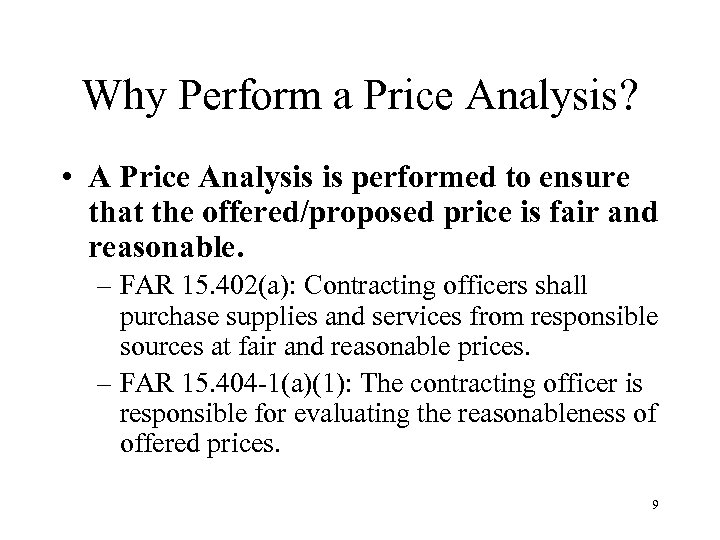 Why Perform a Price Analysis? • A Price Analysis is performed to ensure that
