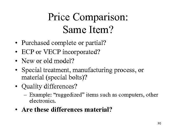 Price Comparison: Same Item? • • Purchased complete or partial? ECP or VECP incorporated?