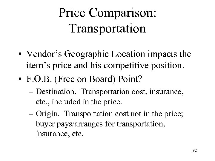 Price Comparison: Transportation • Vendor's Geographic Location impacts the item's price and his competitive