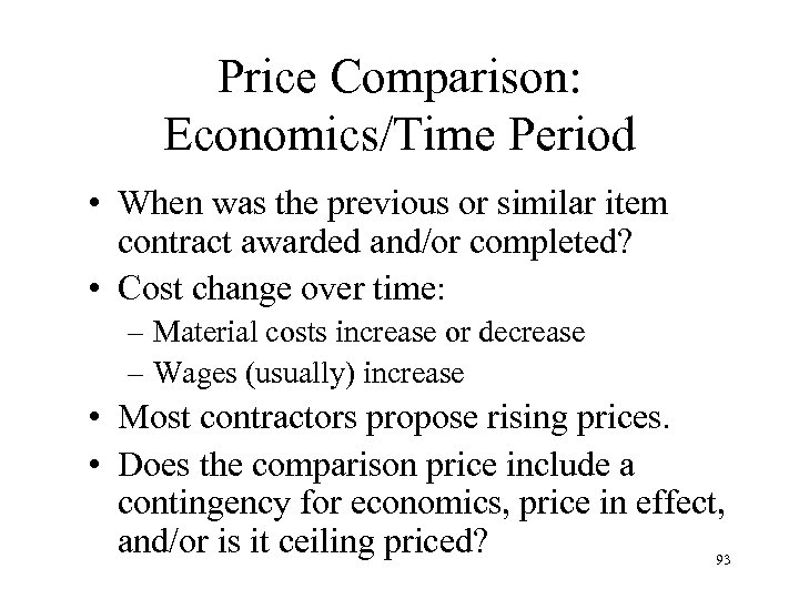 Price Comparison: Economics/Time Period • When was the previous or similar item contract awarded