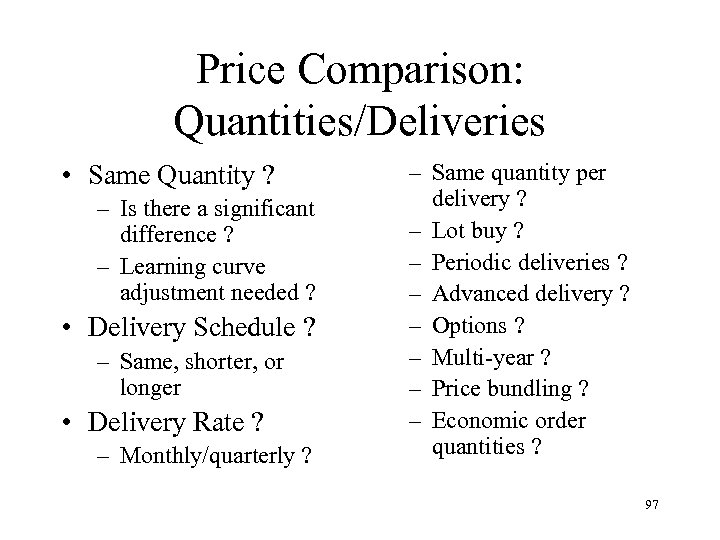 Price Comparison: Quantities/Deliveries • Same Quantity ? – Is there a significant difference ?